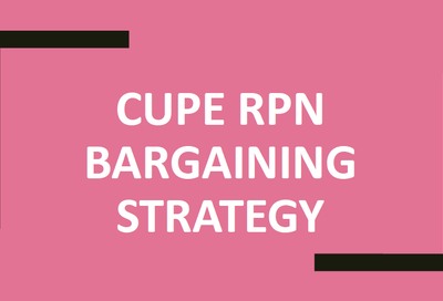 CUPE RPN Bargaining Strategy