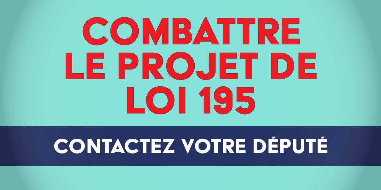 Communiquez avec votre député – Combattez le projet de loi 195