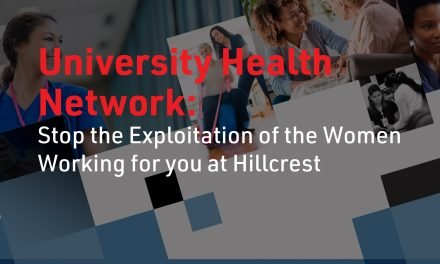 Tell UHN to stop exploiting the workers at their Hillcrest Activation site