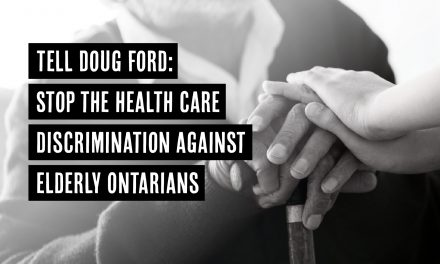Tell Doug Ford to reassess the province's health policies and inequities in access to health care for elderly Ontarians