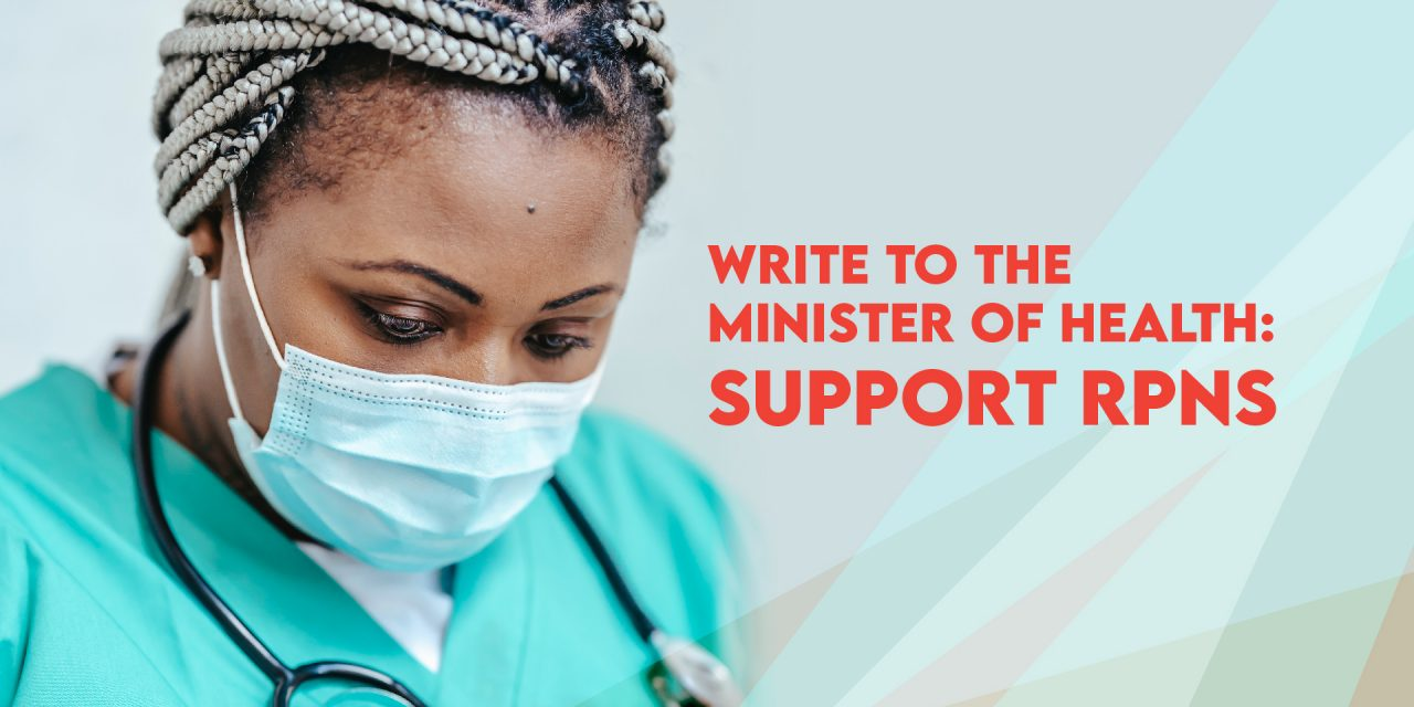 RPNs – Contact the Minister of Health